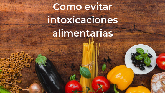 Como evitar intoxicaciones alimentarias
